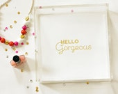 Gold Foil - Foil - Trinket Tray - Hello Gorgeous - Lucite Tray - Serving Tray - Organization - Jewelry Organizer - Serving Tray - 3 Sizes