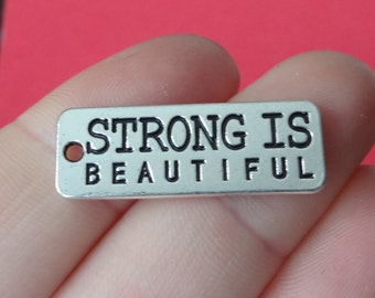 "4, ""STRONG IS Beautiful"" (double sided) Charms 29x10mm"