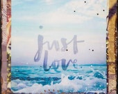 JUST LOVE, NEW 8x10, 11x14, 16x20, Hawaii, Hand-Signed matted print, Ocean, wall art, Ocean Art, Blue, Turquoise, Love, Inspirational, Sea