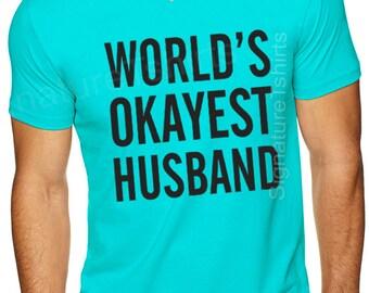 Husband Gift World's Okayest Husband Mens T Shirt V Neck Fathers Day Gift Cool Shirt Wedding Gift Valentines Day