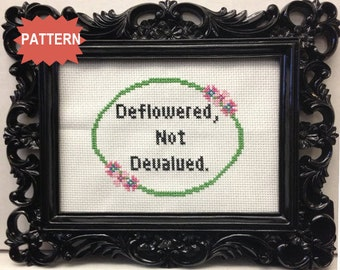PDF/JPEG Deflowered, Not Devalued - Girls Quote (Pattern)