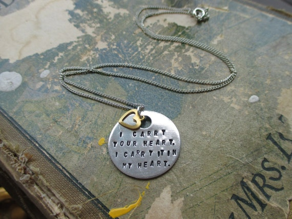 I Carry Your Heart - Hand Stamped Necklace