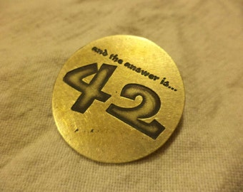 42  The answer to the Ultimate Question Ethced Brass Pin