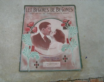 1914 sheet music  (  let by-gones be by-gones  )