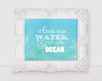 if love was water i'd give you an ocean - 10x8 print quote saying typography nursery art baby blue nautical sea beach watercolour - bokeh