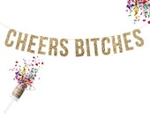CHEERS BITCHES Glitter Garland. Bachelorette Party. 40th Birthday. Wedding Shower. 30th Birthday