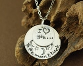 I love you to the Moon and Back Necklace, Hand Stamped Necklace, Personalized Jewelry, Moon and Back Jewelry
