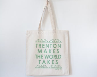Trenton makes the world takes silkscreen tote bag New Jersey