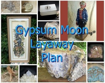 Gypsum Moon Layaway Plan / Gypsum Moon Payment Plan
