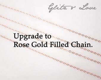 Upgrade to Rose Gold Filled Chain ONLY for Glitz & Love Customers