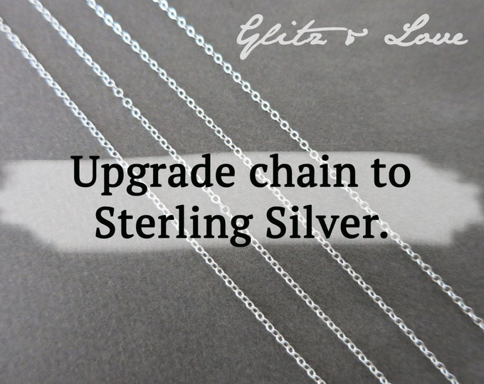 Upgrade to Sterling Silver Chain ONLY for Glitz & Love Customers