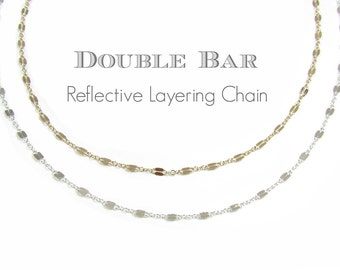 Reflective Sequence Chain, Double Bar Layering Chain, Sterling Silver or14Kt Gold Filled, Mirrored Flattened Bar Chain, Layering Chain