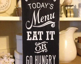 Today's Menu Eat It Or Go Hungry, Primitive Kitchen Sign, Rustic Decor, Kitchen Sign