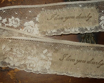 Vintage Lace Tattered Ribbon with tattered patches ~ I love you dearly ~
