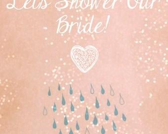 Let's Shower Our Bride - 8x10 Digital Printable