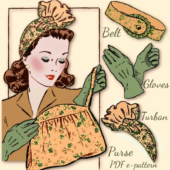 1940s Hats History 1940s Ruffled TURBAN Hat GLOVES Belt Purse Bag Vintage e-Pattern Swing WWII era pattern Pdf download $3.99 AT vintagedancer.com