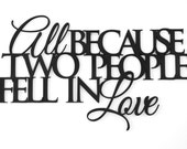 All Because Two People Fell In Love Word Art Wood 3D Cutout by MRC Wood Products