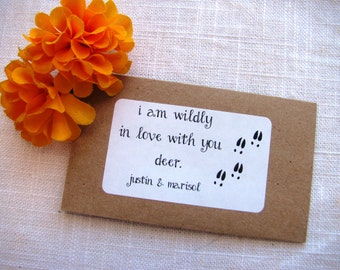 Set of 25 - I'm wildly in love with you deer- Seed Packet Favor- FILLED WITH your choice SEEDS- rustic, redneck, outdoor, wedding favors