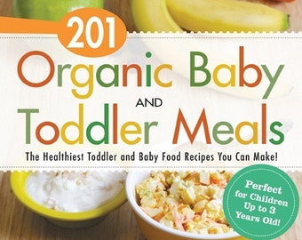 Sale!   201 Organic Baby And Toddler Meals - Autographed with Personalized Message from Author - Paperback