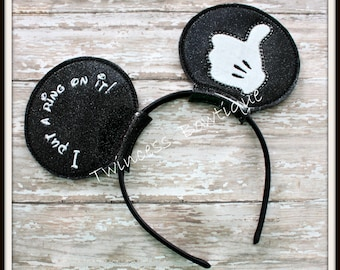 I put a ring on it- CUSTOM Engagement Groom Mouse Ears Headband