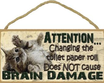"Kitten Changing Toilet Paper Brain Damage Bath Sign Plaque Lodge Cabin Decor 5""x10"""