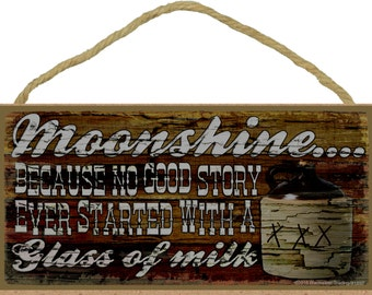 Moonshine..because No Good Story Drinking Moonshine Sign Plaque 5x10""