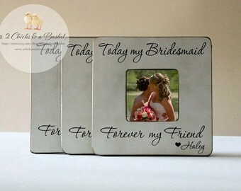 Custom Bridesmaid Picture Frames (Set of 3), Today My Bridesmaid Forever My Friend Rustic Picture Frames, Personalized Wedding Frames