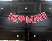 Be Mine Banner Valentine And Photography Prop- READY TO SHIP