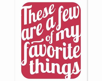 Typography Art Print - These Are a Few of My Favorite Things - Sound of Music inspired print in deep rose red