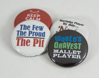 World's Okayest Mallet Player plus three one inch Marching Band Buttons or Magnets - PIT 2