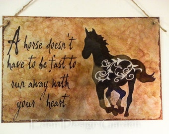 "A horse doesn't have to be fast to run away with your heart 8""x12"" etched metal sign in rusty brown"