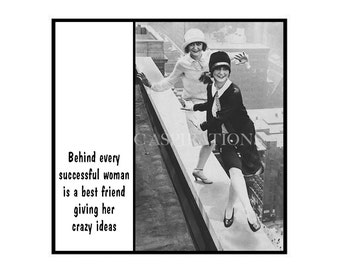 Vintage inspired Magnet - Behind every successful woman is a best friend giving her crazy ideas - Vintage Women Friends