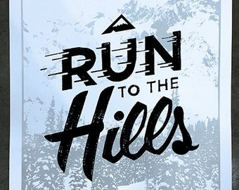 Run To The Hills artprint