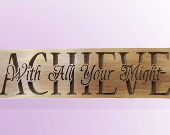 Inspirational Wall Art - Achieve with all your might-Hand Cut Red Cedar Word Art