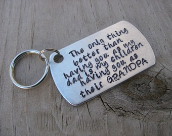 """Gift for Grandpa- Grandpa Keychain- """"The only thing better than having you as my dad is my children having you as their GRANDPA"""""""