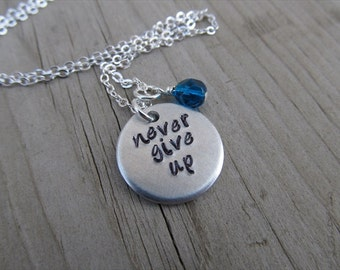 "Never Give Up Inspiration Necklace- ""never give up"" with an accent bead of your choice- Hand-Stamped Jewelry"