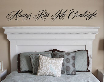 Always kiss me Goodnight - decal wall decals bedroom love Vinyl Lettering wall words graphics Home decor itswritteninvinyl