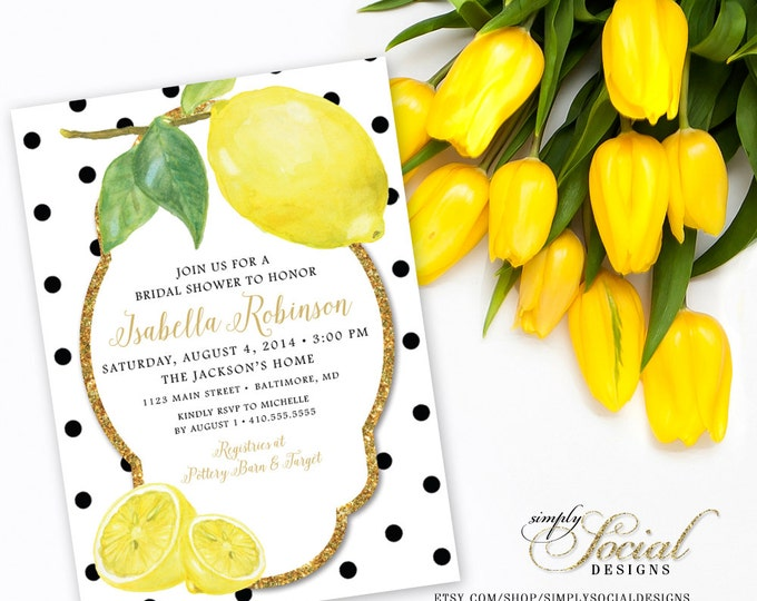 Lemon Bridal Shower Invitation - Fresh Lemon with Black and White Polka Dots and Gold Glitter Printable Fresh Squeezed Lemonade Main Squeeze