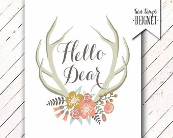 """Hello Dear - Antlers and Wildflowers - Instant Download - 8x10"""" - Boho - Woodland - Rustic - Wild & Free"""