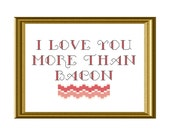 I Love you more than Bacon Funny Cross Stitch Pattern instant download