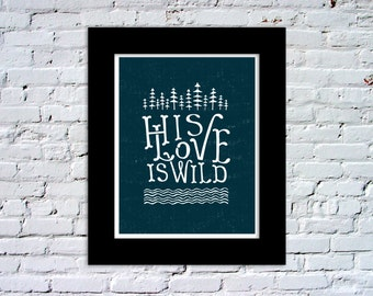 His Love is Wild Color Print