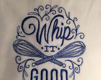 OneTea Towel Flour Sack Towels with fun Embroidery Sayings whip it good