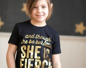 She is Fierce - Gold Foil - girls graphic tee - 2t to 6