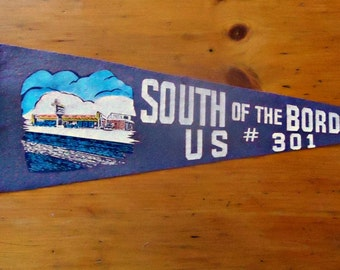 Vintage Pennant South of the Border US # 301 Souvenir Pennant 1950's