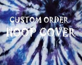 CUSTOM Hoop Cover