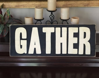 GATHER Sign Wall Art Plaque Family Gathering Kitchen Living Room Wall Decor Wooden You Pick Color Farmhouse Fixer Upper Country Living Style