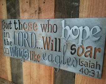 Metal Bible Verse Sign. Isaiah 40:31, But those who hope in the LORD...will soar on wings like eagles