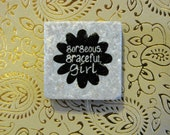 Gorgeous graceful girl... granite words shimmery square stone magnet 1 1/4 x 1 1/4..gift favors
