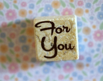For You...small square stone magnet 3/4 x 3/4 cute inspirational sayings phrases words gift favors fridge