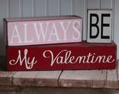 Wood Blocks - Always Be My Valentine